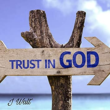 Trust In God Above