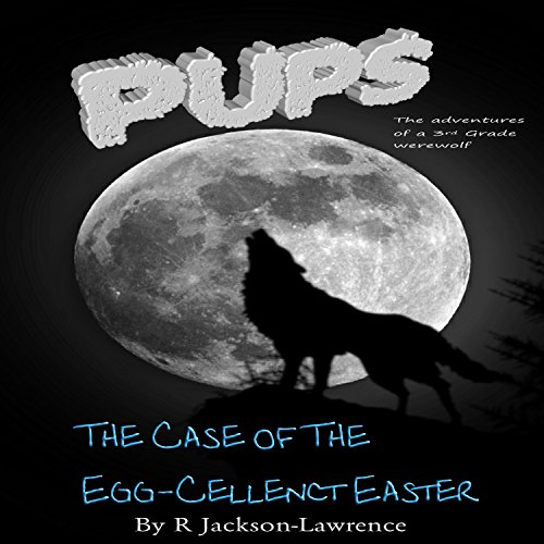 PUPS - The Case of the Egg-cellent Easter audiobook cover art