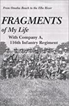 Fragments of My Life with Company A, 116th Infantry Regiment by Barnes, John J. (2000) Paperback