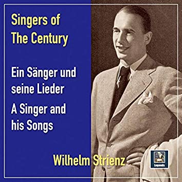 Singers of the Century: Wilhelm Strienz – A Singer and His Songs