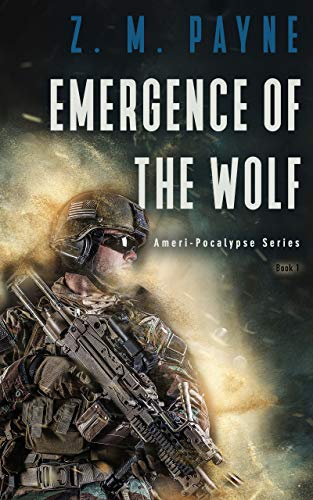 Emergence of The Wolf (Ameri-Pocalypse Series Book 1) by [Z.M. Payne]