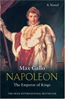 Napoleon: The Emperor of Kings (Napoleon Series)