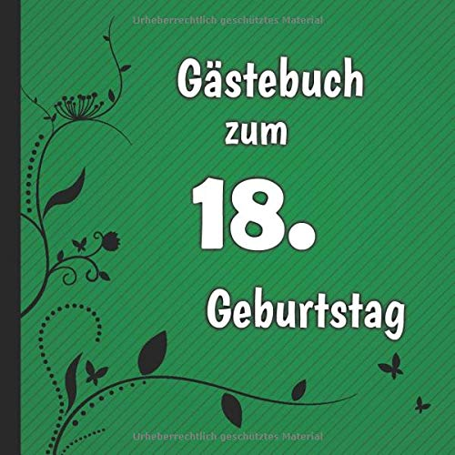 Gästebuch zum 18. Geburtstag: Gästebuch in Grün Schwarz und Weiß für bis zu 50 Gäste   Zum...