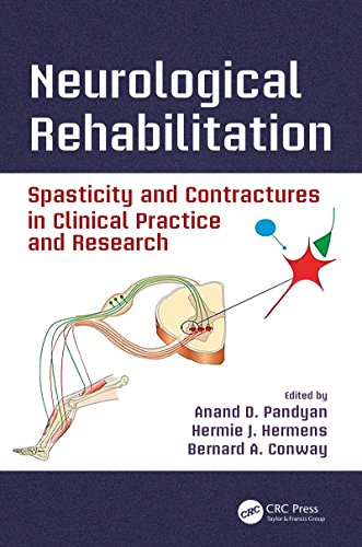 Neurological Rehabilitation: Spasticity and Contractures in Clinical Practice and Research (Rehabilitation Science in Practice Series) (English Edition)