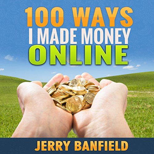 100 Ways I Made Money Online audiobook cover art