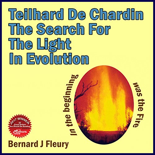 Teilhard de Chardin: The Search for the Light in Evolution audiobook cover art