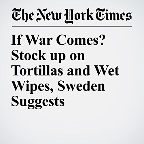 If War Comes? Stock up on Tortillas and Wet Wipes, Sweden Suggests copertina