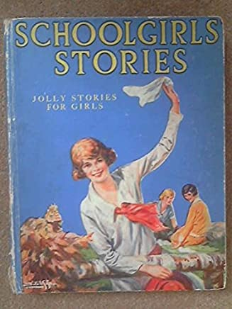 Schoolgirls Stories-Jolly Stories For Girls.