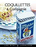 Coquillettes et Compagnie (Les Mini Larousse - Cuisine) (French Edition)