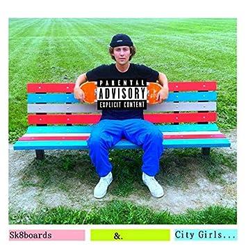 Sk8boards & City Girls