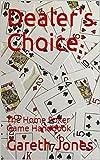 Dealer's Choice: The Home Poker Game Handbook (English Edition)