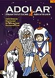 Adolars phantastische Abenteuer, Vol. 1