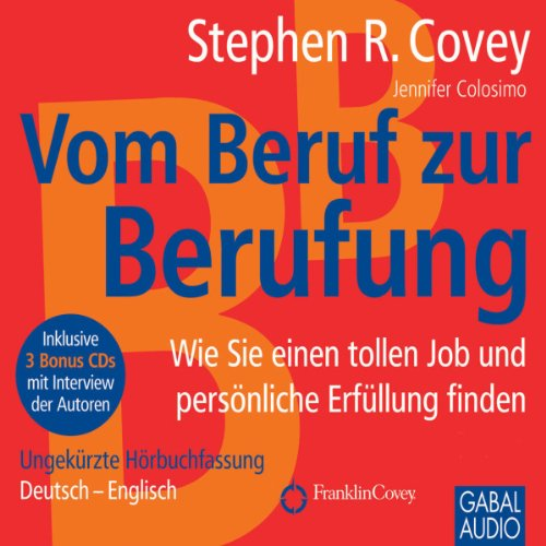 Vom Beruf zur Berufung     Wie Sie einen tollen Job und persönliche Erfüllung finden              By:                                                                                                                                 Stephen R. Covey,                                                                                        Jennifer Colosimo                               Narrated by:                                                                                                                                 Heiko Grauel,                                                                                        Gisa Bergmann                      Length: 5 hrs and 42 mins     1 rating     Overall 2.0