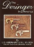 The Deringer in America, Volume II: The Cartridge Period