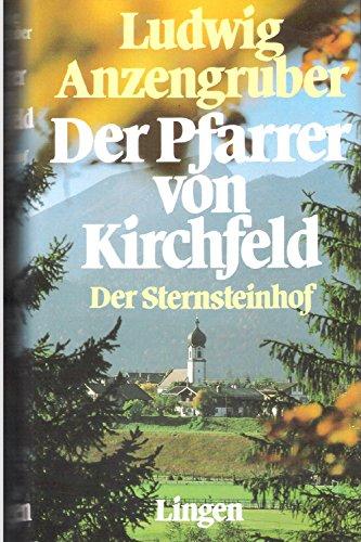 Der Pfarrer von Kirchfeld / Der Sternsteinhof