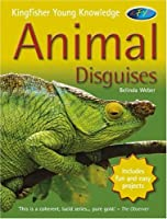 Animal Disguises (Kingfisher Young Knowledge)