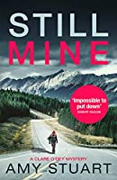 Still Mine: An absolutely gripping private investigator crime novel (A Clare O'Dey Mystery)