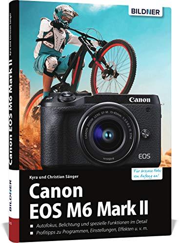 Canon EOS M6 Mark 2: Das umfangreiche Praxisbuch