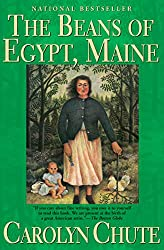 Books Set in Maine: The Beans of Egypt, Maine by Carolyn Chute. Visit www.taleway.com to find books from around the world. maine books, maine novels, maine literature, maine fiction, maine authors, best books set in maine, popular books set in maine, books about maine, maine reading challenge, maine reading list, augusta books, portland books, bangor books, maine books to read, books to read before going to maine, novels set in maine, books to read about maine, maine packing list, maine travel, maine history, maine travel books