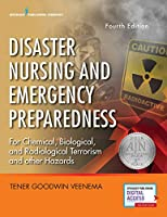 Disaster Nursing and Emergency Preparedness: For Chemical, Biological, and Radiological Terrorism, and Other Hazards