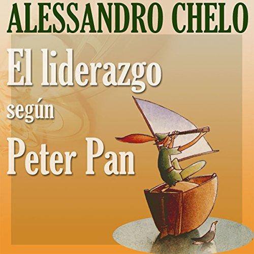 El Liderazgo según Peter Pan [Leadership According to Peter Pan] audiobook cover art