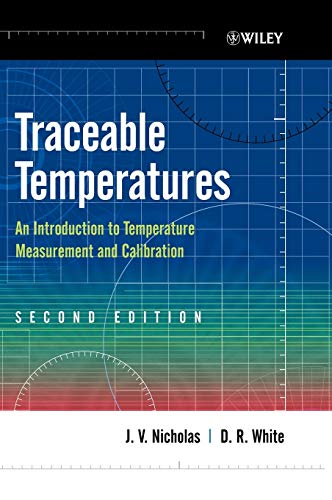 Traceable Temperatures: An Introduction to Temperature Measurement and Calibration (Wiley Series in Measurement Science and Technology)