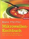 Mikrowellen-Kochbuch - Beate Pfeiffer