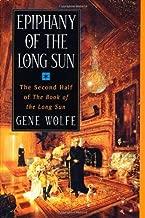 By Gene Wolfe Epiphany of the Long Sun: Calde of the Long Sun and Exodus from the Long Sun (Book of the Long Sun, (1st)