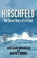 Hirschfeld: The Story of a U-Boat NCO, 1940-1946