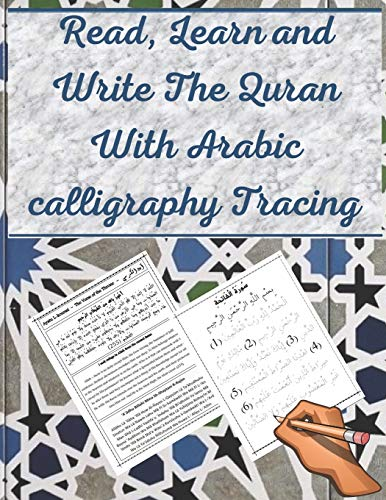 Read, Learn and Write The Quran With Arabic calligraphy Tracing: 9 Basic Easy Quranic Surahs, Great Practice Workbook 8,5 × 11 For Young Little Muslim Kids, Adults & Reverts To Help With Memorization