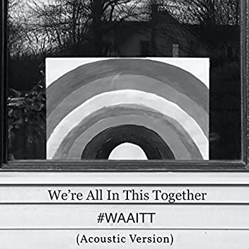 We're All in This Together (Acoustic Version)