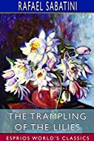 The Trampling of the Lilies (Esprios Classics)