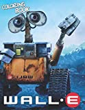 Wall E Coloring Book: A Gift for Kids - Great Coloring Book with High Quality Images (100 Giant Pages)