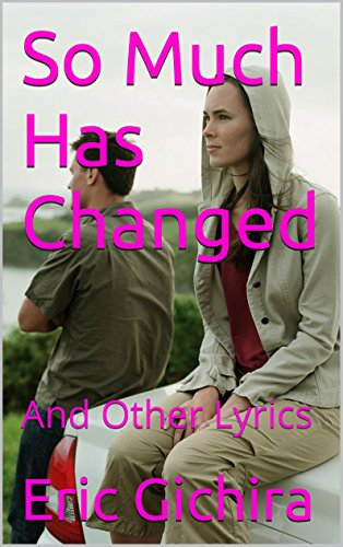 So Much Has Changed: And Other Lyrics