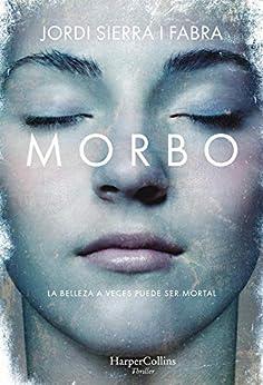 Morbo (HarperCollins) de [Jordi Sierra I Fabra]