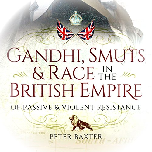 Gandhi, Smuts and Race in the British Empire audiobook cover art