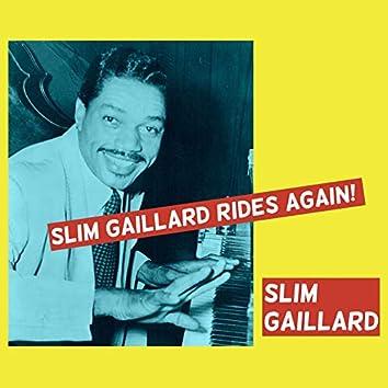 Slim Gaillard Rides Again!