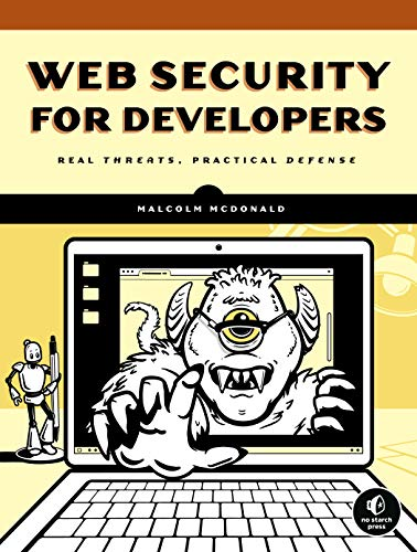 Web Security for Developers: Real Threats, Practical Defense (English Edition)