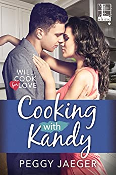 Cooking with Kandy (Will Cook for Love Book 1) by [Peggy Jaeger]