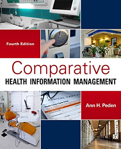 Compare Textbook Prices for Comparative Health Information Management 4 Edition ISBN 9781285871714 by Peden, Ann