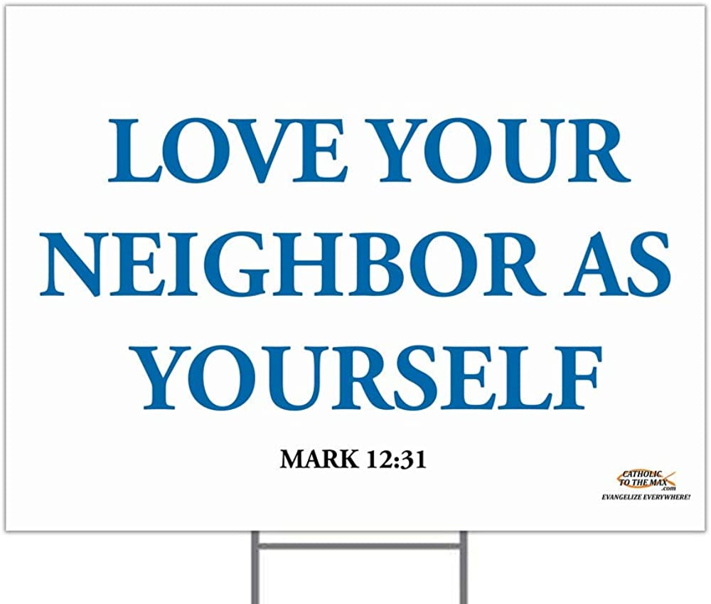 Hail Same day shipping Mary Gifts Love Your Neighbor Sign online shop Yard