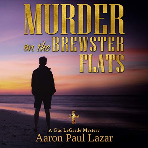 Murder on the Brewster Flats: a Gus LeGarde Mystery cover art