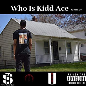 Who is K.i.d.d A.c.e