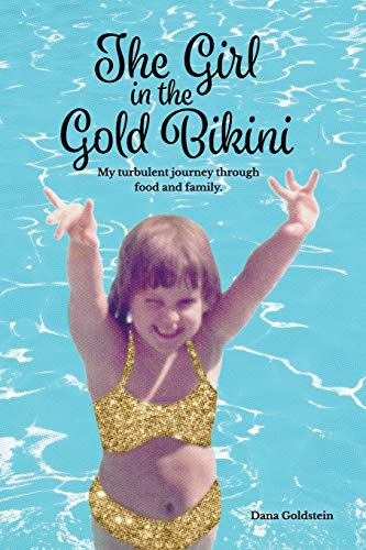 The Girl in the Gold Bikini: My Turbulent Journey Through Food and Family