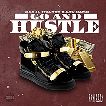 Go and Hustle (feat. Bash)