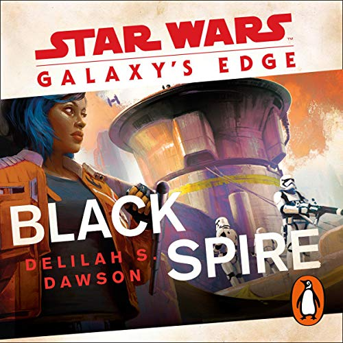 Galaxy's Edge     Black Spire              By:                                                                                                                                 Delilah S. Dawson                           Length: Not Yet Known     Not rated yet     Overall 0.0