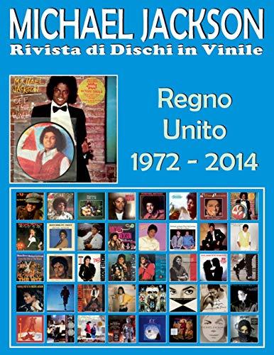 Michael Jackson - Rivista di Dischi in Vinile - Regno Unito (1972 - 2014): Discografia Motown, Epic... - Guida a colori.