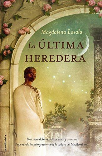 La ltima heredera (Novela Historica (roca))