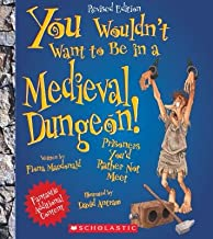 You Wouldn't Want to Be in a Medieval Dungeon![YOU WOULDNT WANT TO BE IN A ME][Paperback]