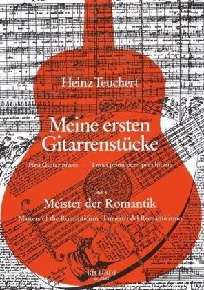 Meine ersten Gitarrenstücke: Heft 4: Meister der Romantik. Master of the Romantic. I masestri del Romanticismo